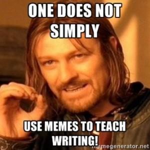 Teach Writing Meme